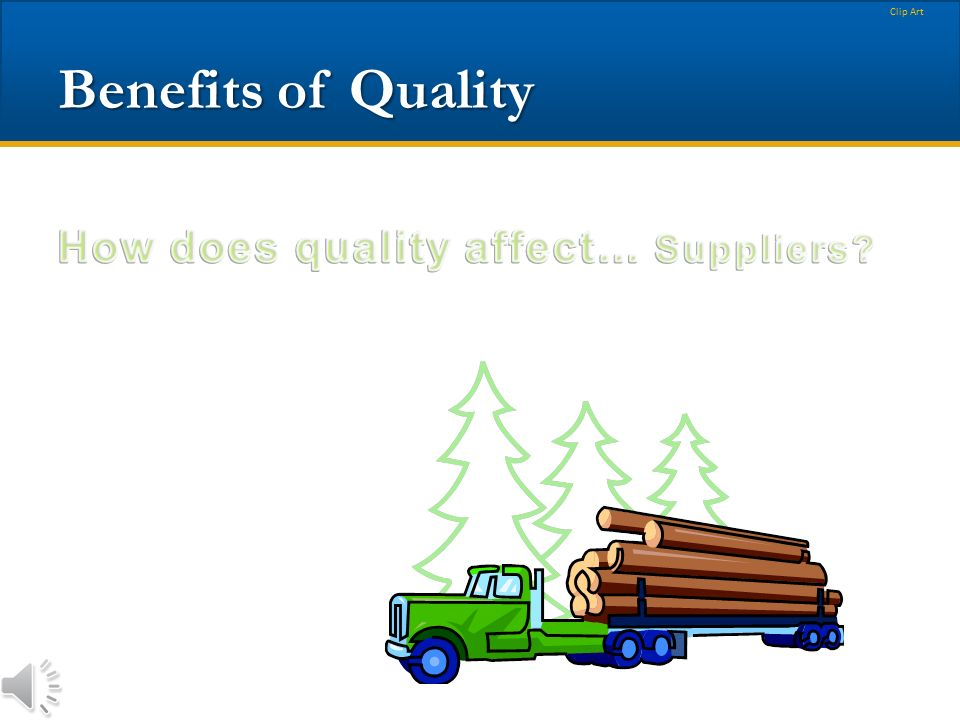 Benefits of Quality How does quality affect… Suppliers