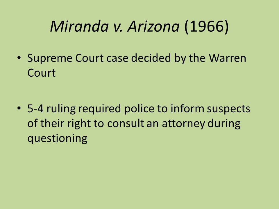 an argument of miranda in supreme court Start studying miranda vs arizona court case learn ernesto miranda supreme court the court's argument was that the police must warn a suspect prior to.