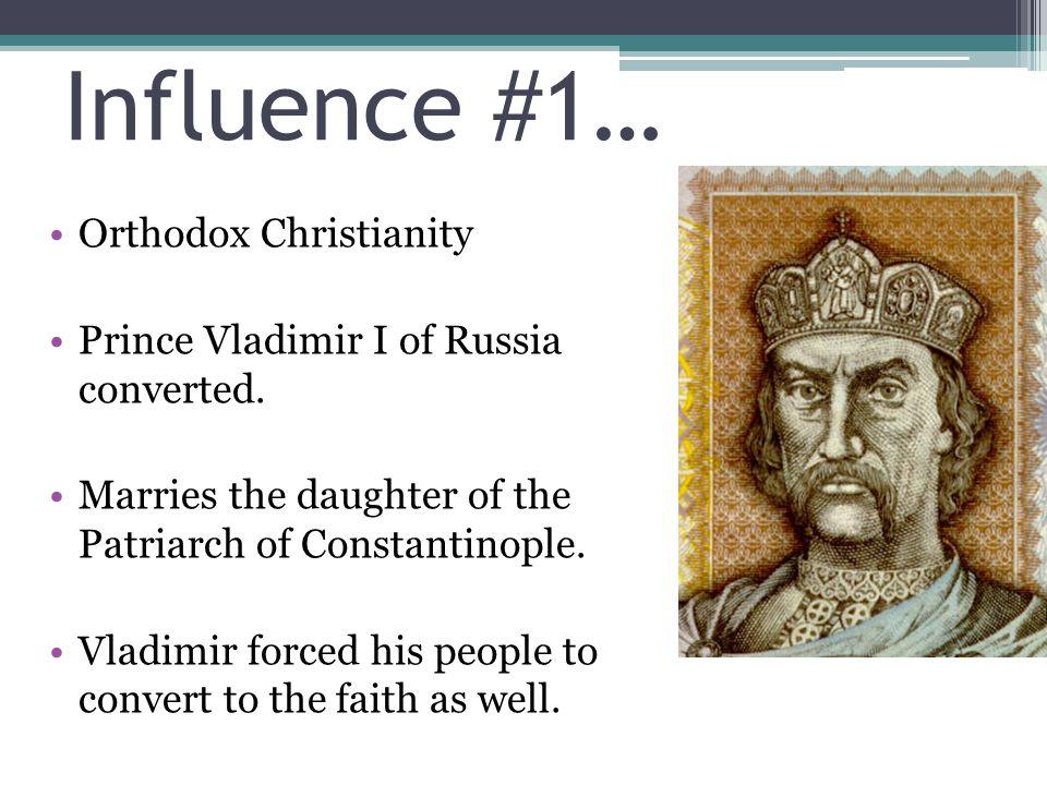Influence #1… Orthodox Christianity