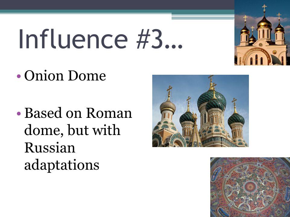 Influence #3… Onion Dome
