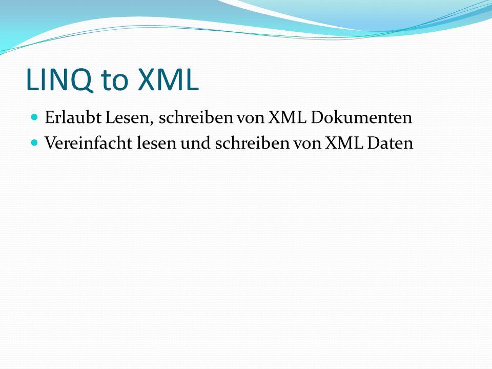 LINQ to XML Erlaubt Lesen, schreiben von XML Dokumenten