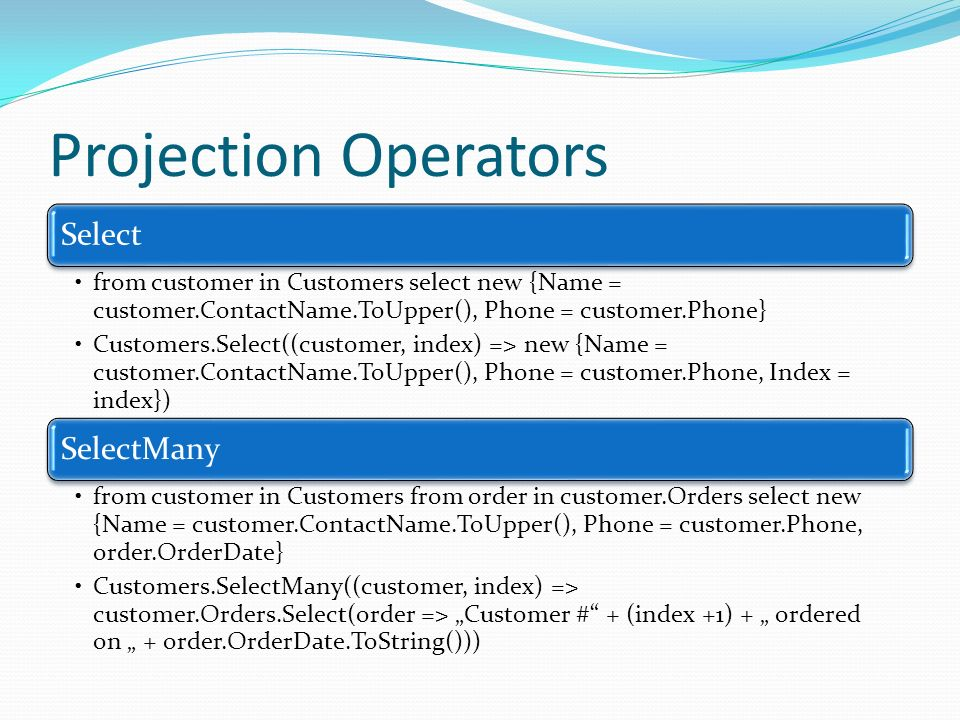Projection Operators Select SelectMany