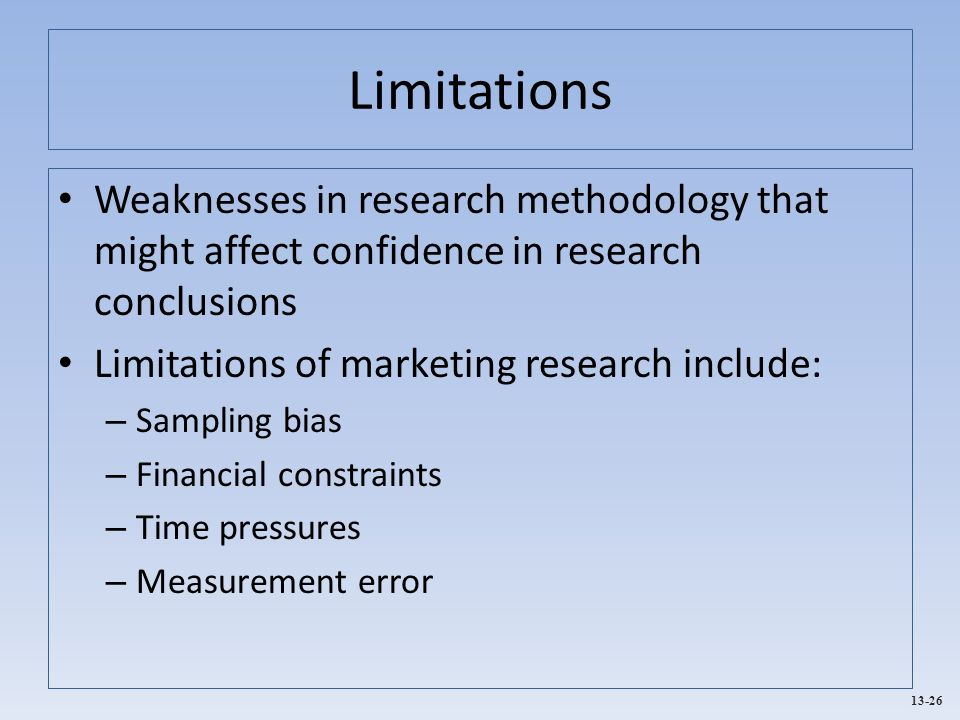 evaluating the limitations of market research Advantages and disadvantages of conducting observational research the following table provides an evaluation of observation as a research method.