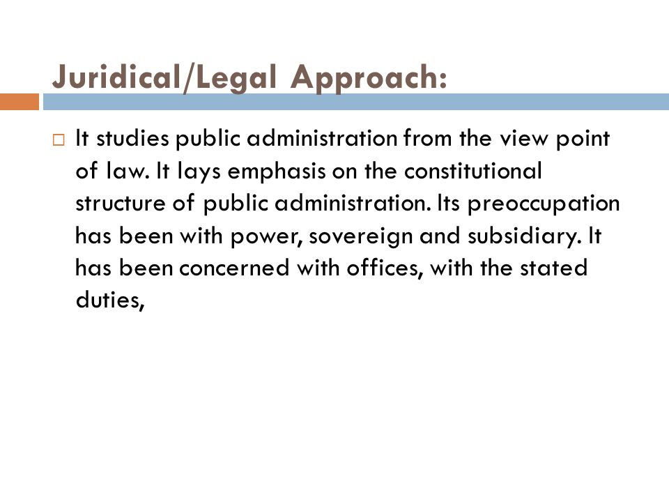 Juridical/Legal Approach: