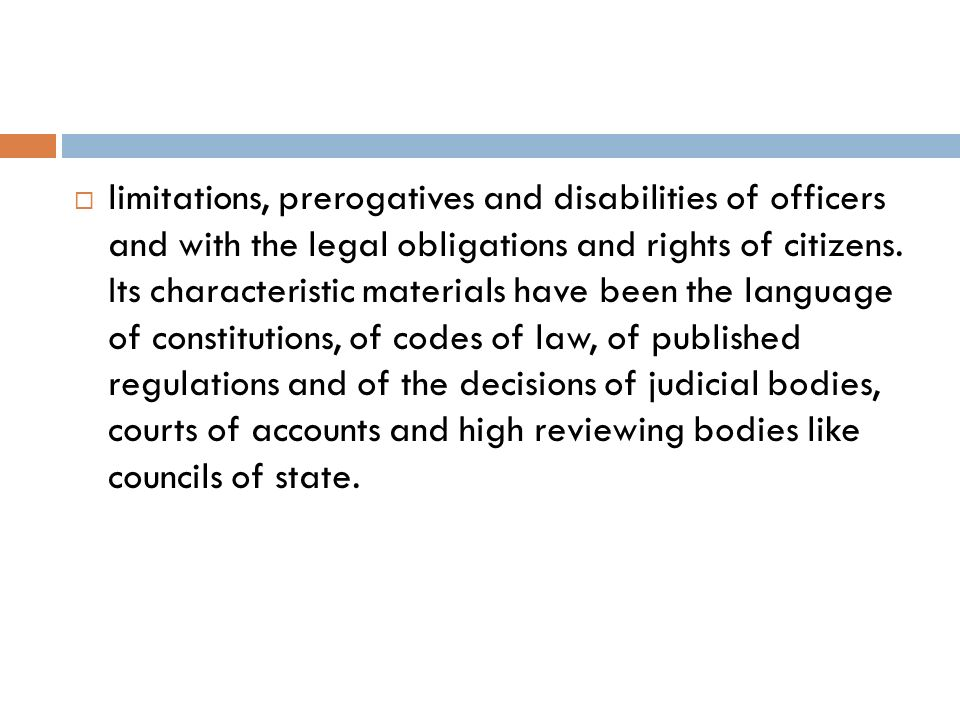 limitations, prerogatives and disabilities of officers and with the legal obligations and rights of citizens.