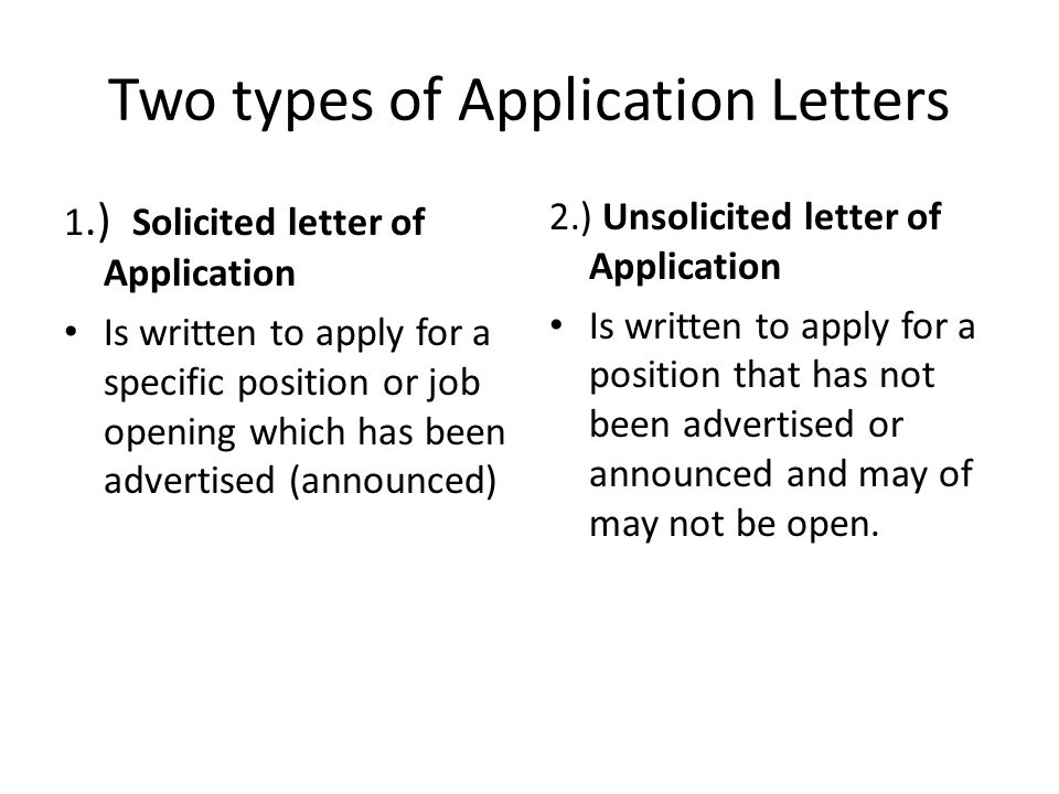 advantages of unsolicited application letter Job applicants write different application letters depending on the position and company approached most of these letters fall into two main categories, solicited and unsolicited solicited letters apply for advertised positions while unsolicited letters are used to seek unadvertised positions.