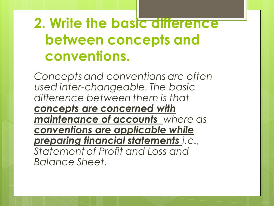 basic accounting concepts techniques and conventions Accounting concepts and principles are a set of broad conventions that have been devised to provide a basic framework for financial reporting.
