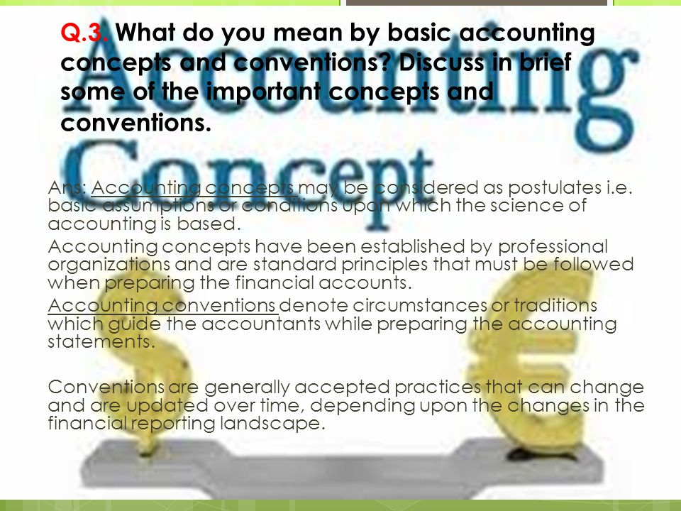 the basic concepts upon which financial accounting Accounting or accountancy is the measurement, processing, and communication of financial information about economic entities such as businesses and corporationsthe modern field was established by the italian mathematician luca pacioli in 1494 accounting, which has been called the language of business, measures the results of an organization's economic activities and conveys this.