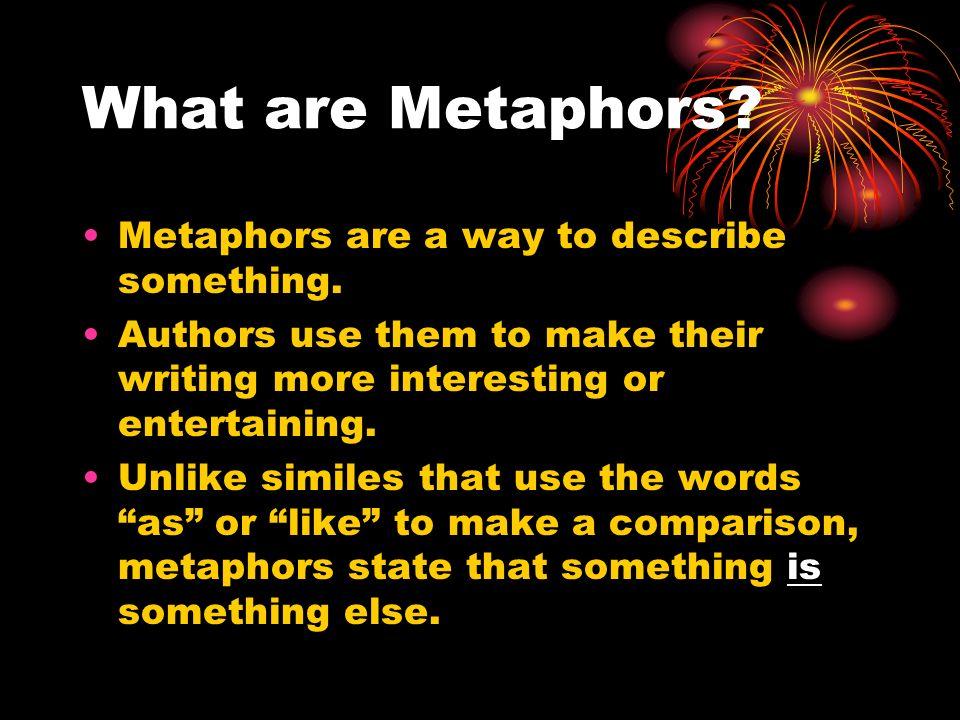 Metaphors Objective Define Metaphors And Identify Examples Of