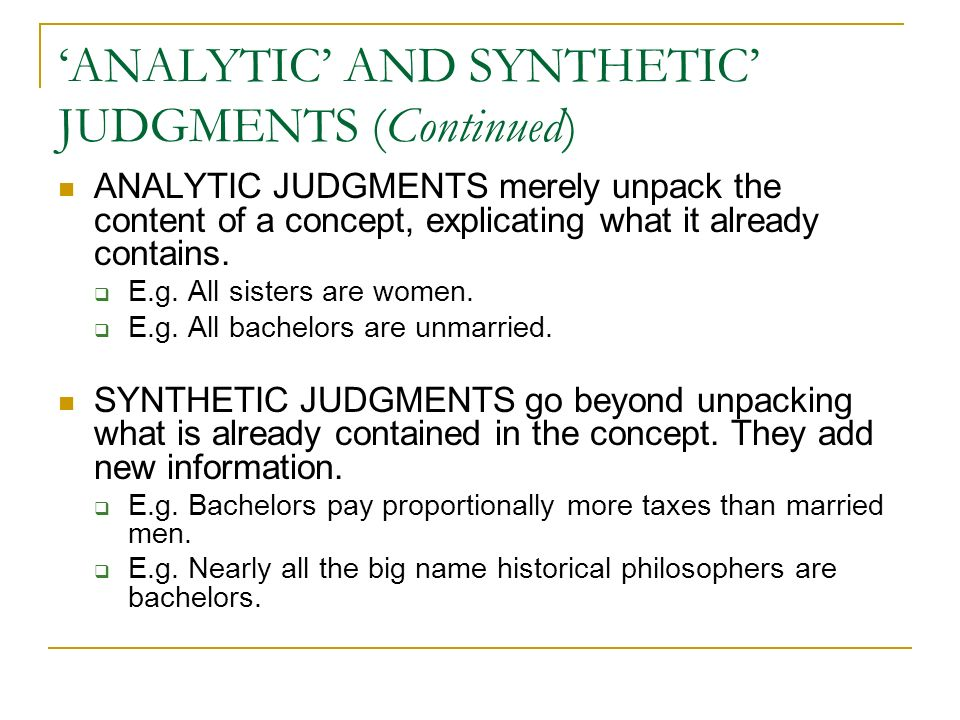 an analysis of kants concepts of analytic and synthetic judgement All analytic judgments are a priori, since they consist simply in the analysis of concepts and do not appeal to experience synthetic judgments, on the other hand, can be either a priori or a posteriori.