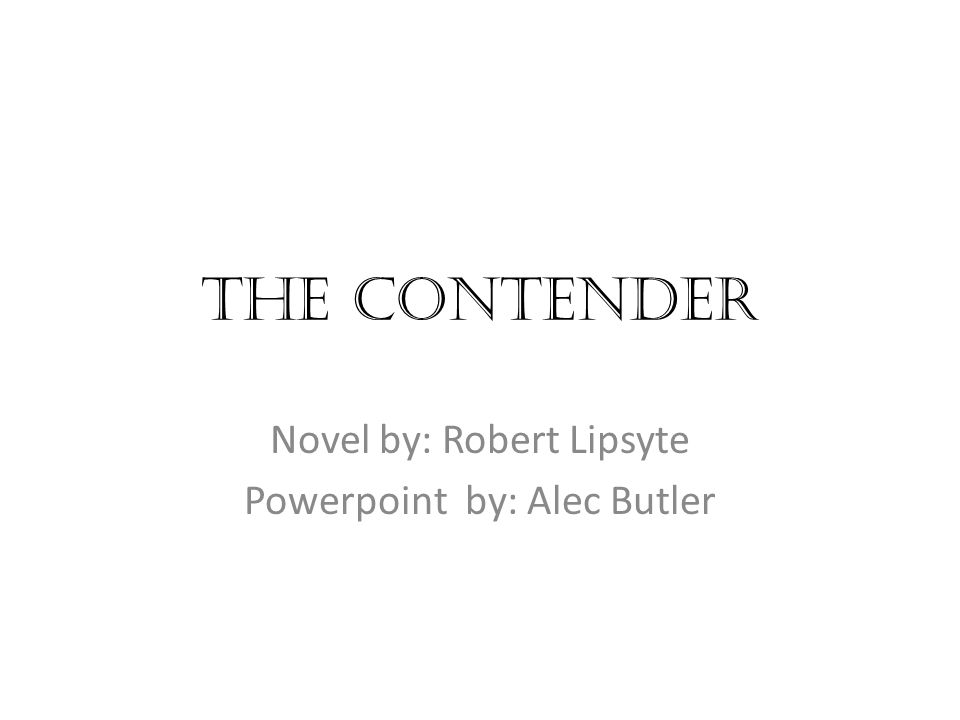 An analysis of the novel the contender by robert lipsyte