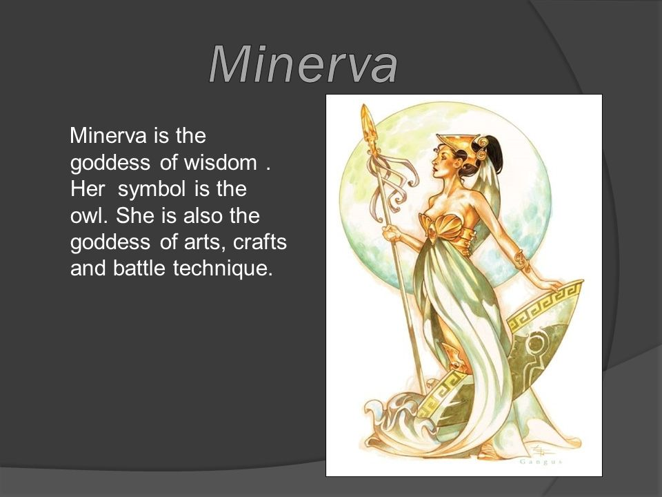 an analysis of minerva the roman godddess of wisdom Trying to think of a name for this blog, i mentioned minerva - the roman goddess of wisdom as i was the only person in the conversation aware of this deity, herewith my first bit of useless info: minerva was the roman goddess of wisdom.