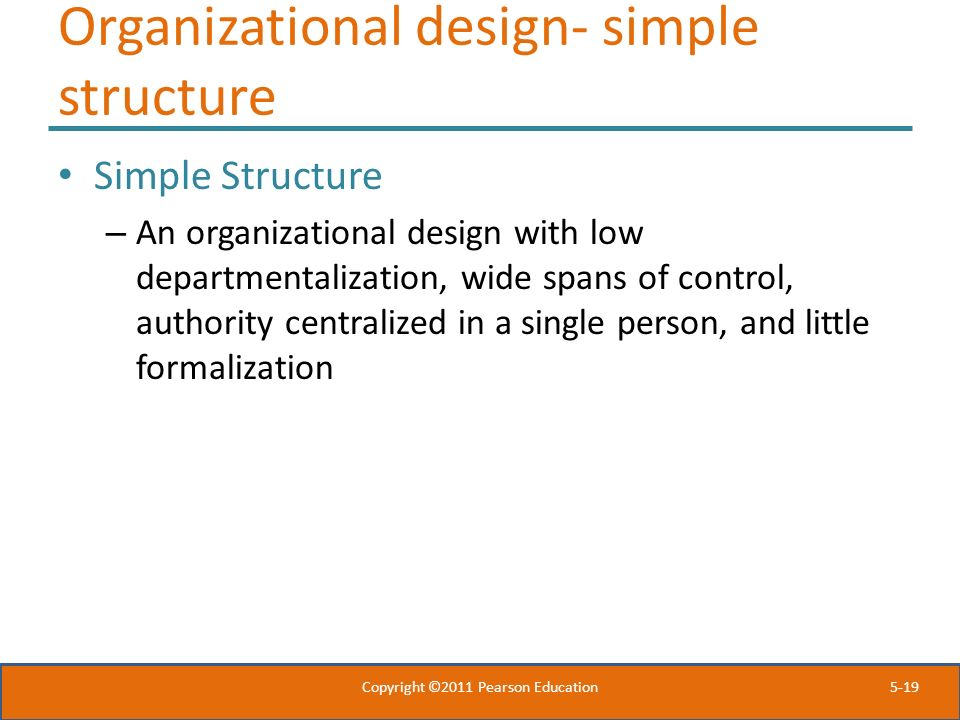 Organizational design- simple structure