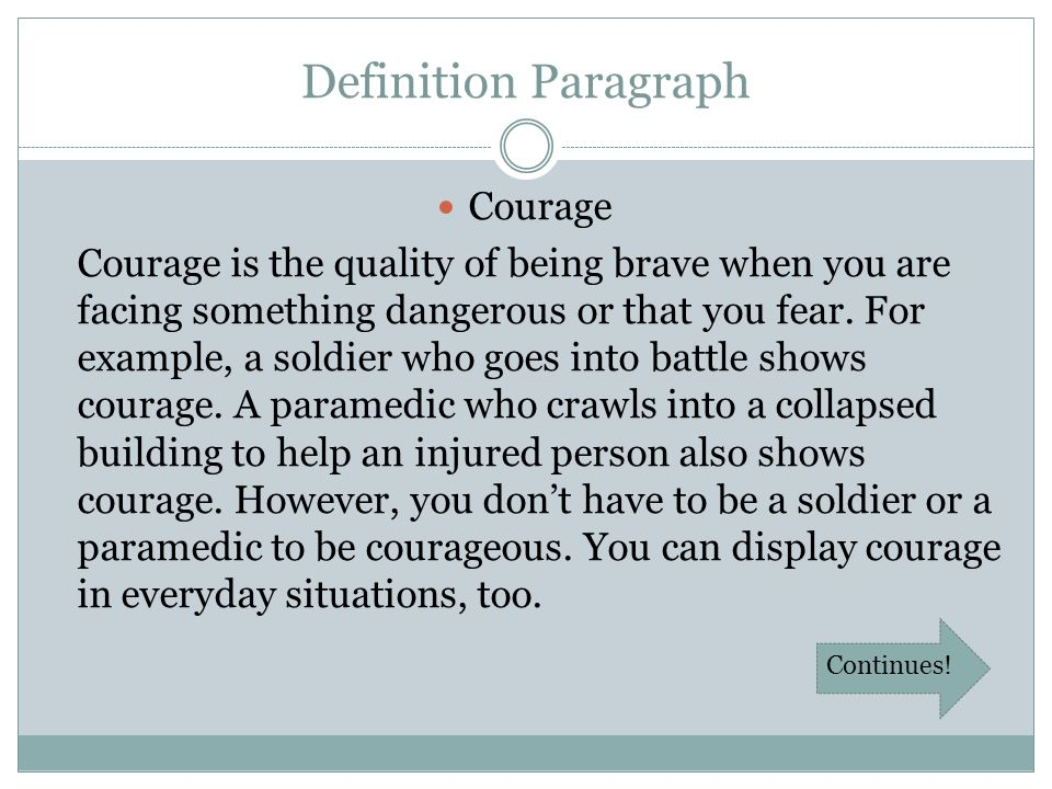 courage defines a person courage reflects Bravery can be simply defined as being brave or possessing & displaying  courage  of the authors and do not necessarily reflect the views of uk essays   being brave doesn't mean being fearless it rather means a person.