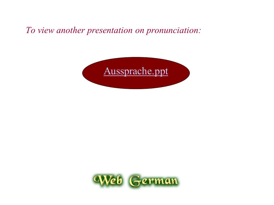 To view another presentation on pronunciation:
