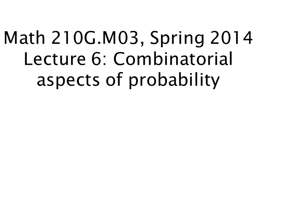 Introduction to Probability and Statistics 131A. Lecture Probability