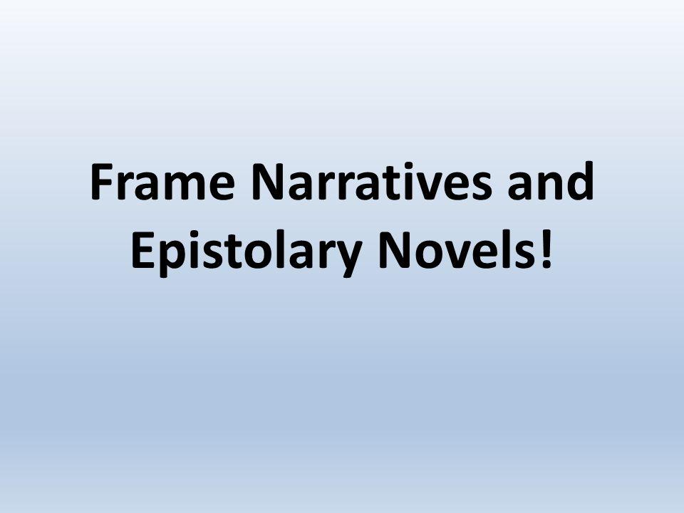 Frame Narratives and Epistolary Novels! - ppt video online download