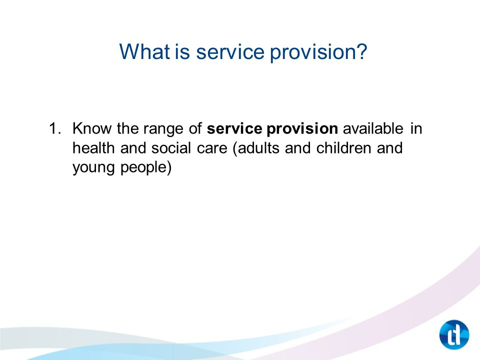 unit1 understand the range of service Understand the aims, principles and  range of support services  work with a service user eg a plan you have written.