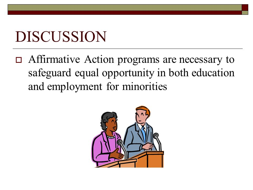 a discussion on the effectiveness of affirmative action Evaluations of affirmative action and employees as one of the most important factors in determining an affirmative action plan's effectiveness discussion.
