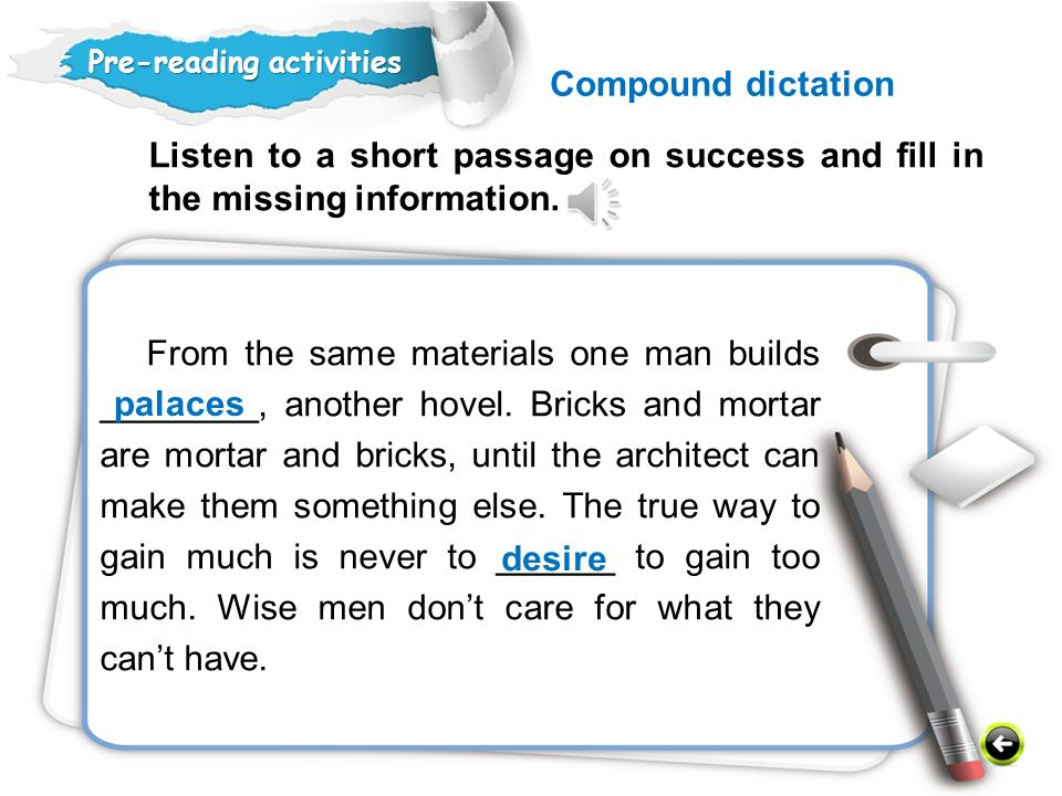 Compound dictation Pre-reading activities. Listen to a short passage on success and fill in the missing information.