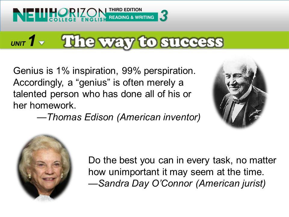 Genius is 1% inspiration, 99% perspiration