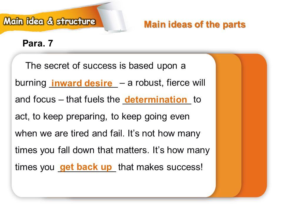 Main ideas of the parts Para. 7
