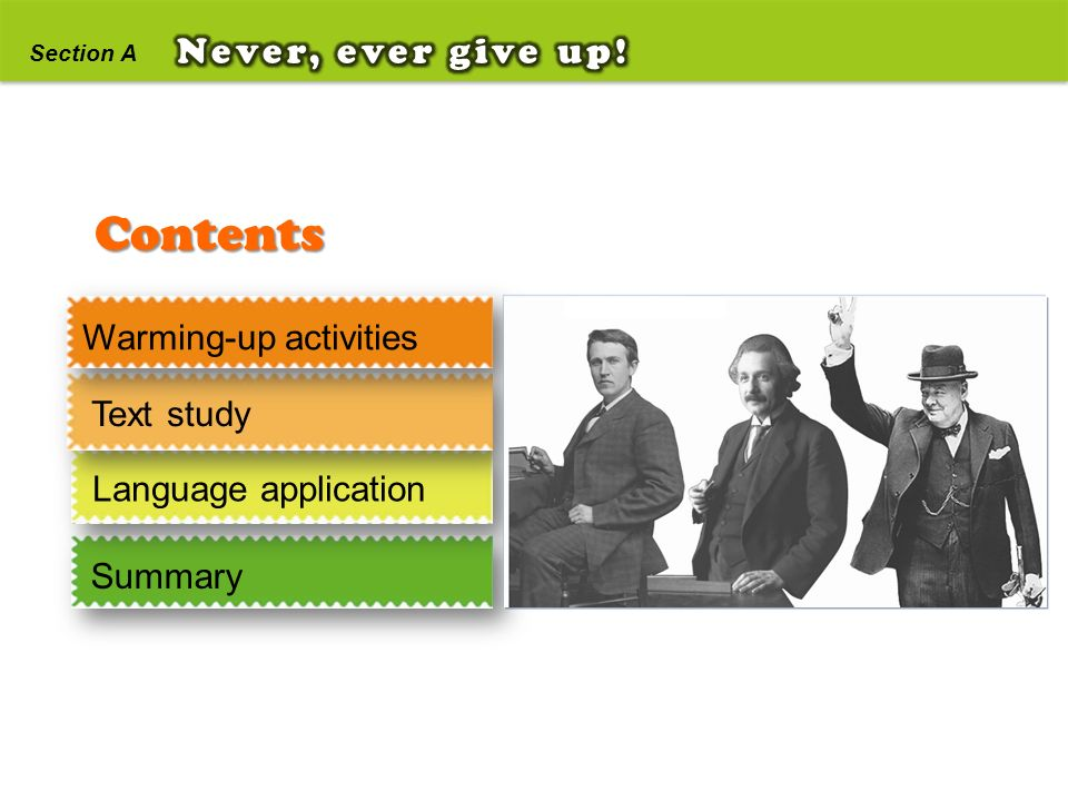 Contents Never, ever give up! Warming-up activities Text study