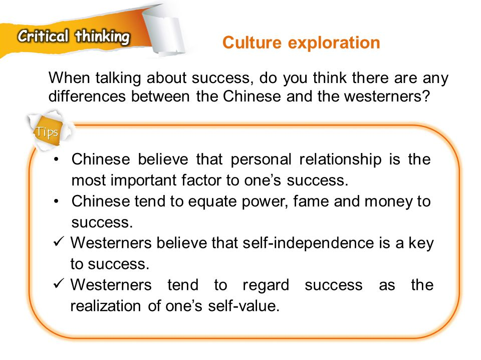 Critical thinking Culture exploration. When talking about success, do you think there are any differences between the Chinese and the westerners