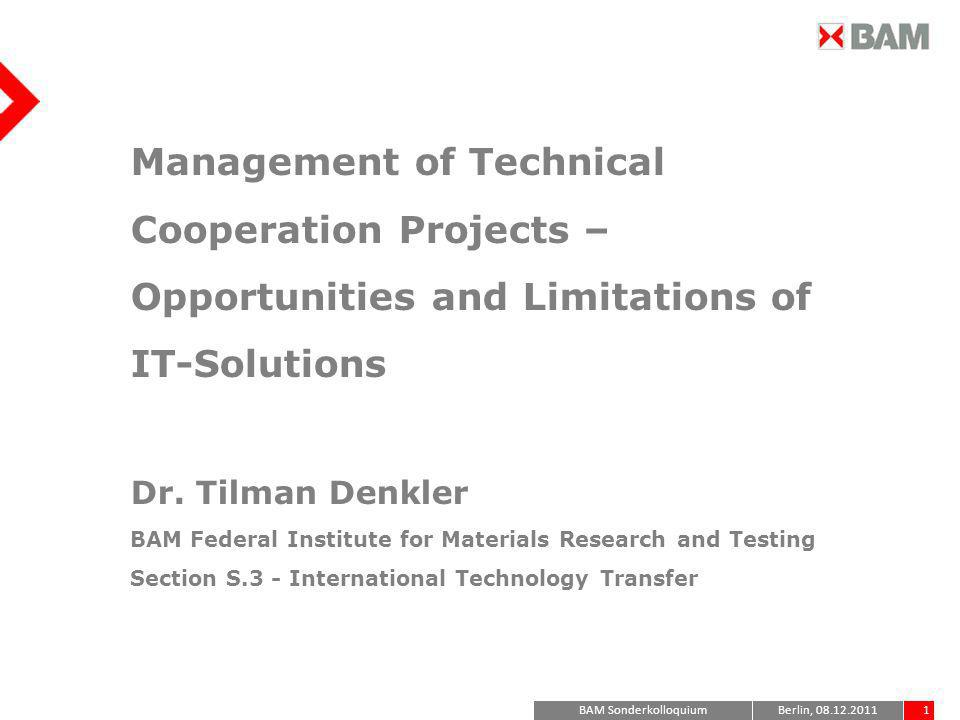 Management of Technical Cooperation Projects – Opportunities and Limitations of IT-Solutions Dr.