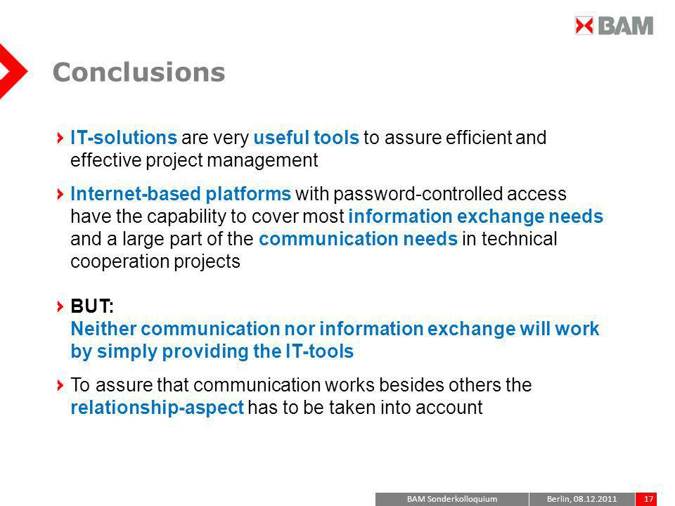 Conclusions IT-solutions are very useful tools to assure efficient and effective project management.