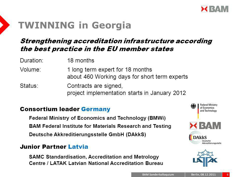TWINNING in Georgia Strengthening accreditation infrastructure according the best practice in the EU member states.
