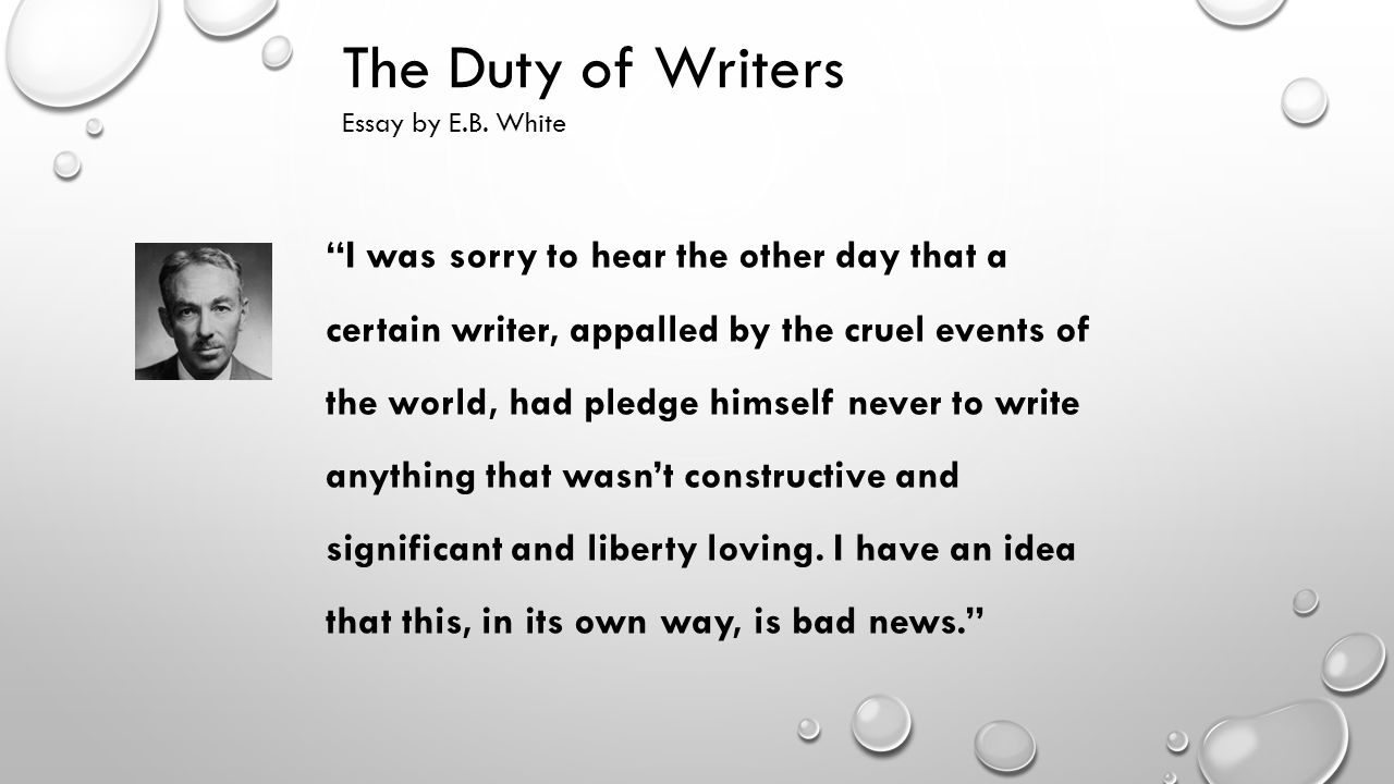 e b white essay In e b white on dogs, his granddaughter and manager of his literary estate,  martha white, has compiled the best and funniest of his essays, poems, letters,.