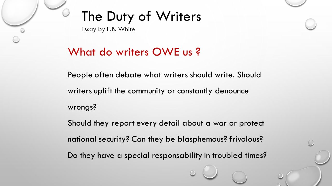 the duty of writers essay by e b white quick facts e b  7 the