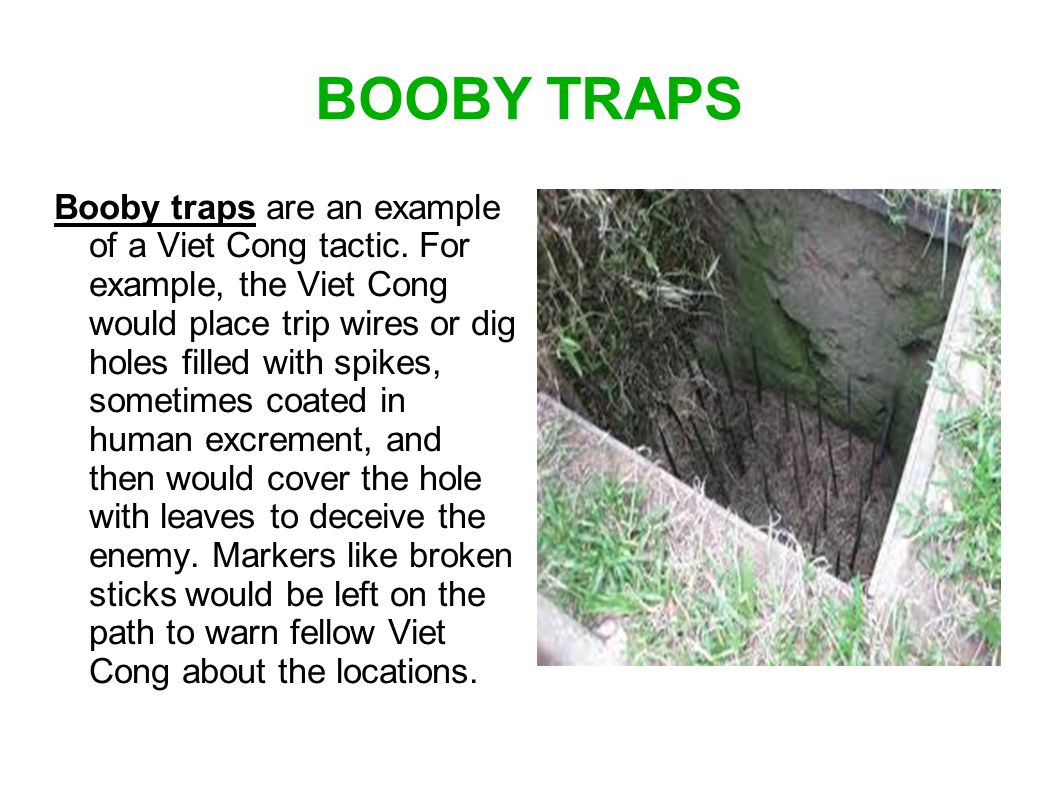 booby traps and vietcong tactics essay Fearsome vietcong booby traps just to re-focus, we were still at the cu chi tunnel complex and some of us had just finished trying out the m16 rifle at.