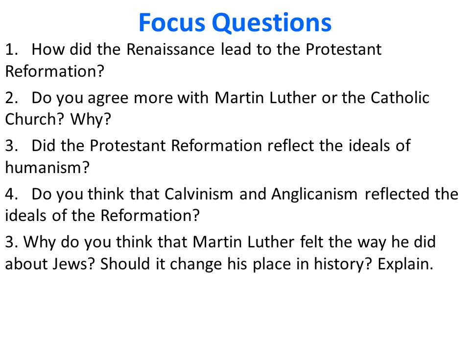 martin luther reformation essay questions Part v: extra credit the religion of my family is not in need for reformation, however, if someone told me that their religion was in need for a reformation, i would tell them what martin luther did during the renaissance period.