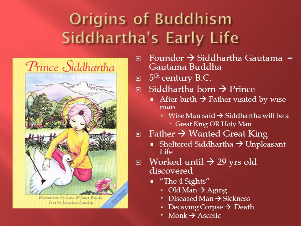 Origins of Buddhism Siddhartha's Early Life