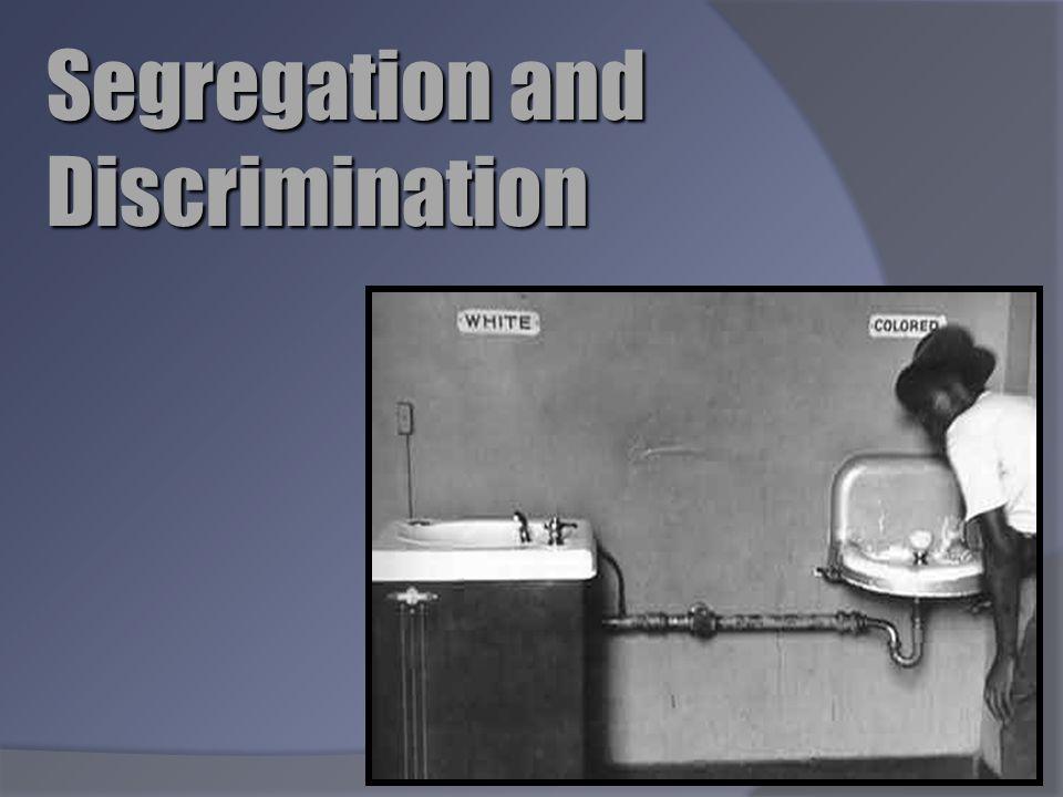Segregation and Discrimination - ppt download