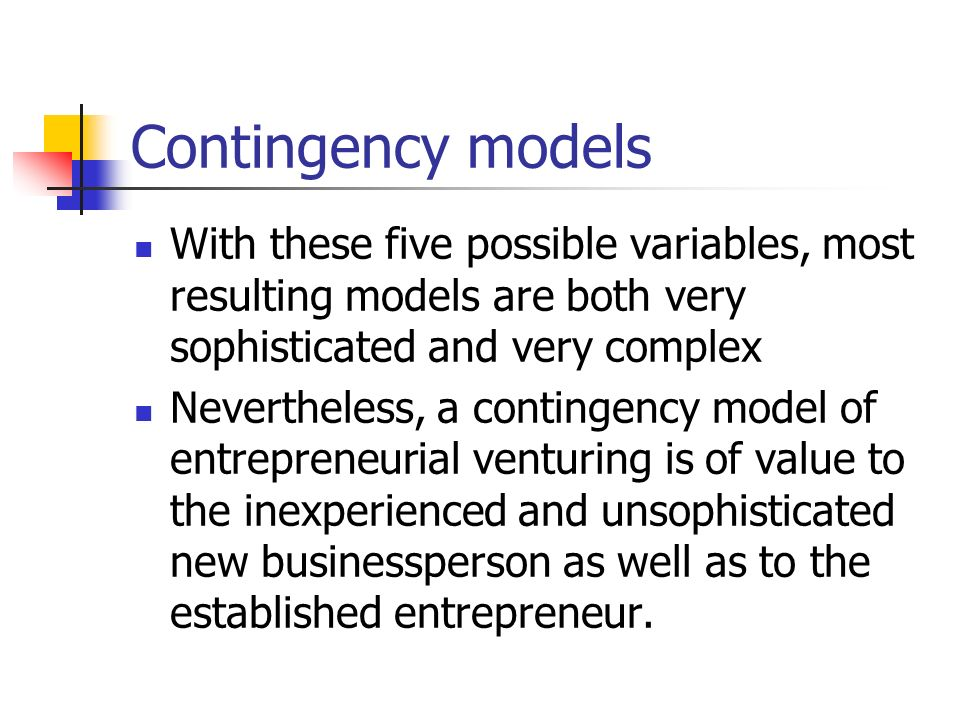Contingency models With these five possible variables, most resulting models are both very sophisticated and very complex.