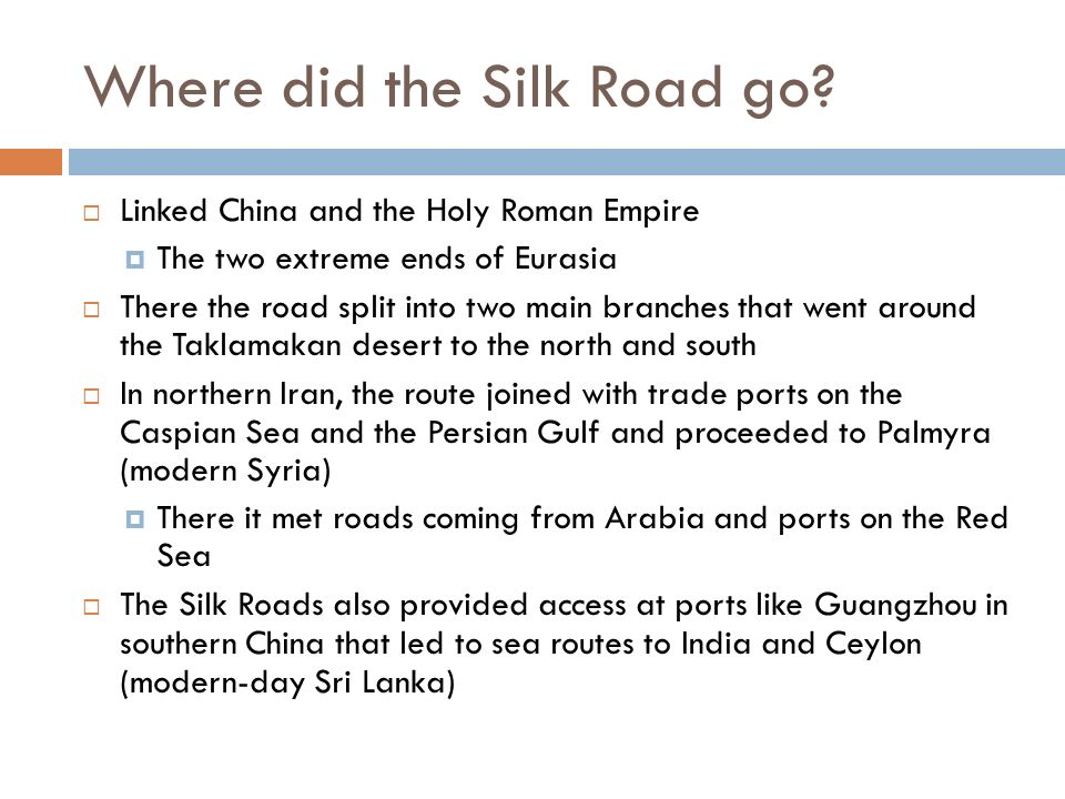 Where did the Silk Road go