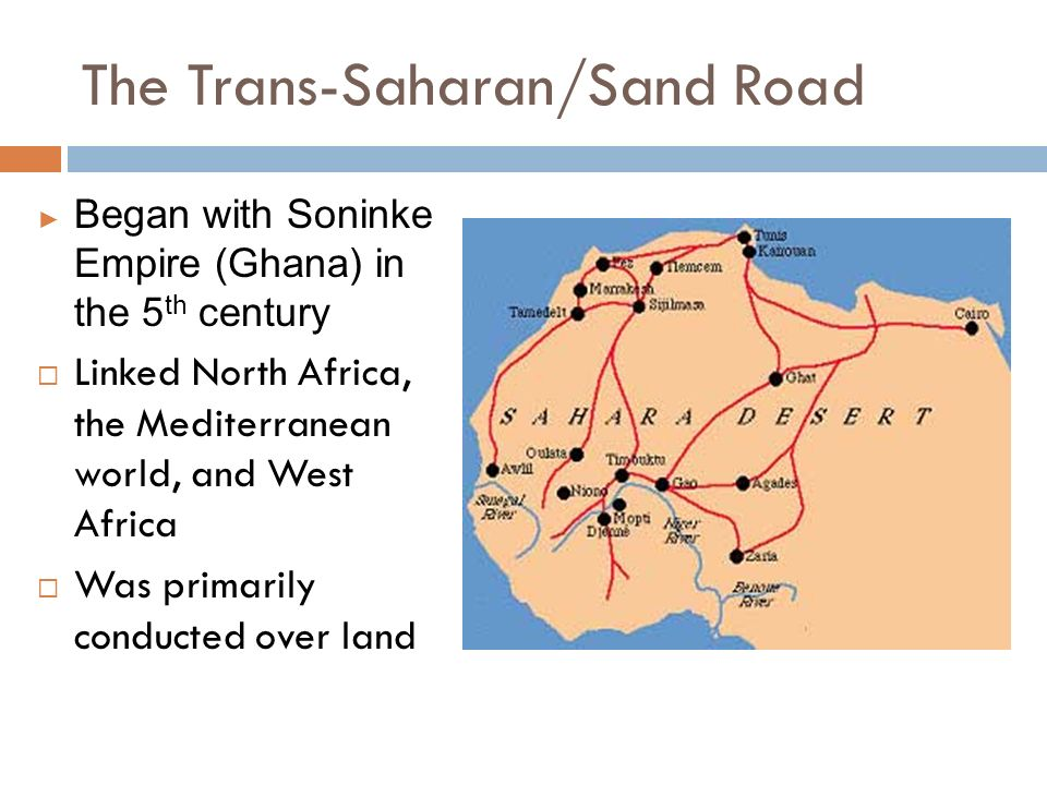 The Trans-Saharan/Sand Road