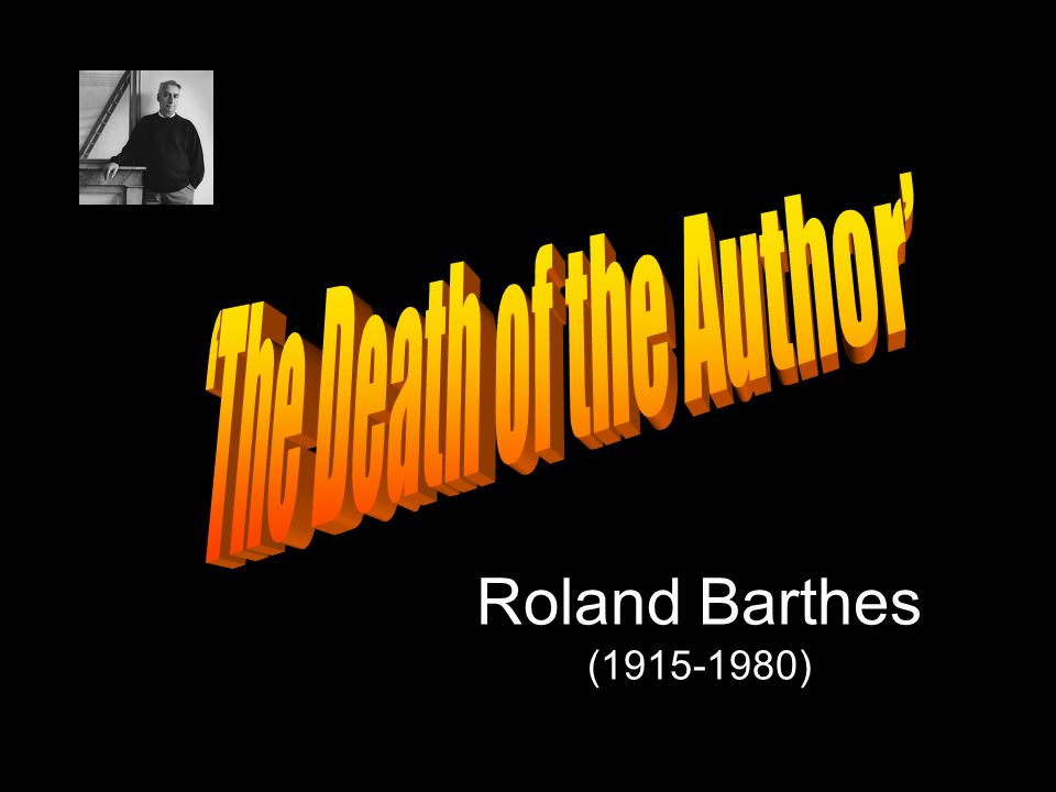 the death of the author by roland barthes essay Death of the author essay roland barthes rhetoric of the image, home based essay editing jobs philippines, get self help problem solving worksheets.