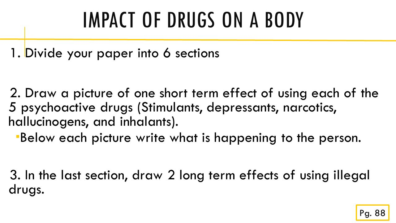 research paper on how drugs affect the body The body cannot store alcohol, so once it is consumed it is quickly broken down  to  liver has to work hard to break down the alcohol and remove it from the body  [3]  drugs often affect people differently, but the harmful side effects that most.
