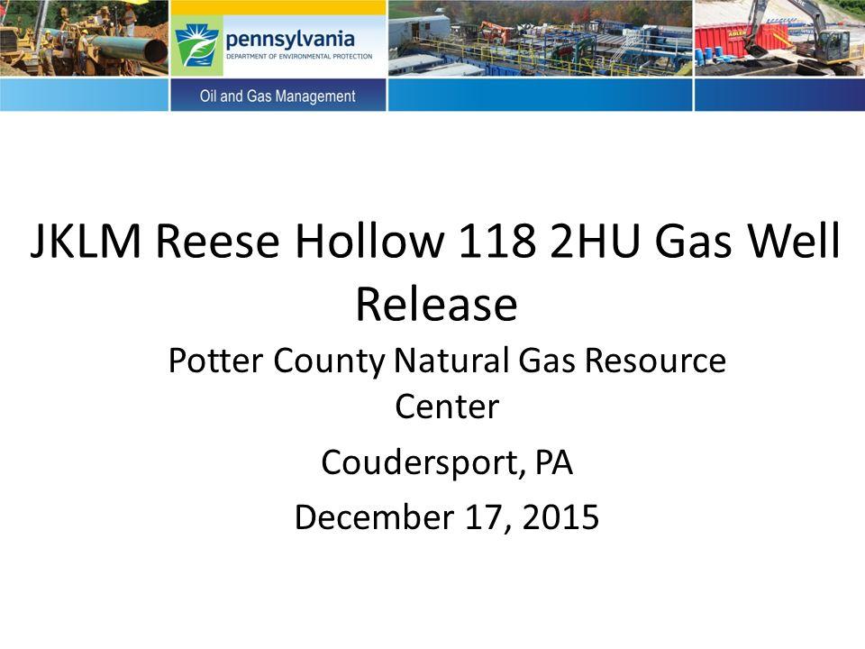 JKLM Reese Hollow 118 2HU Gas Well Release