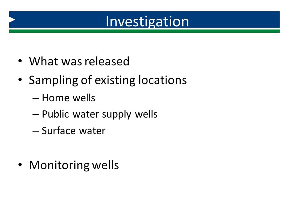 Investigation What was released Sampling of existing locations