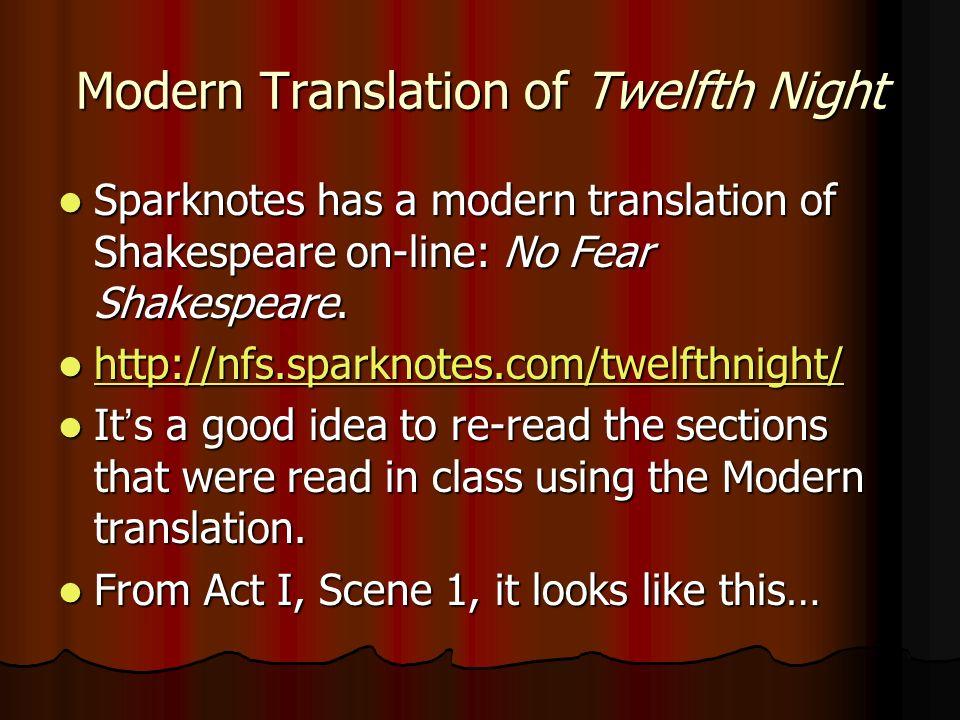 an analysis of the scenes in act one of twelfth night by william shakespeare In shakespeare's play, twelfth night or what you will, the characters are involved in a plot complete with trickery, disguise, and love each character is defined not by his or her gender or true identity, but by the role they are forced to take because of the complicated situation that arises.