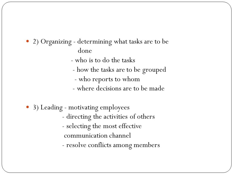 2) Organizing - determining what tasks are to be