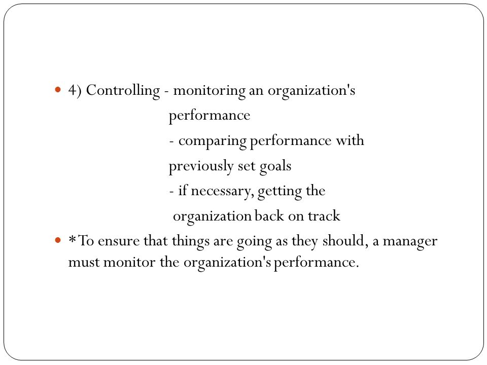 4) Controlling - monitoring an organization s