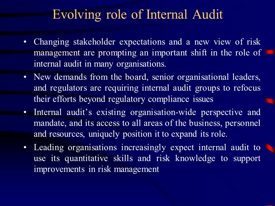 role of internal audit In an increasingly connected and complex business environment, the internal  audit is becoming one of the most important means of establishing and delivering .