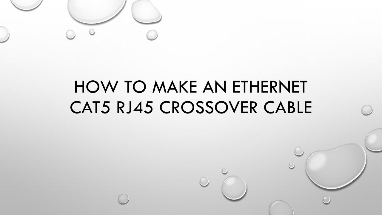 How to Make an Ethernet CAT5 RJ45 Crossover Cable - ppt video online  download