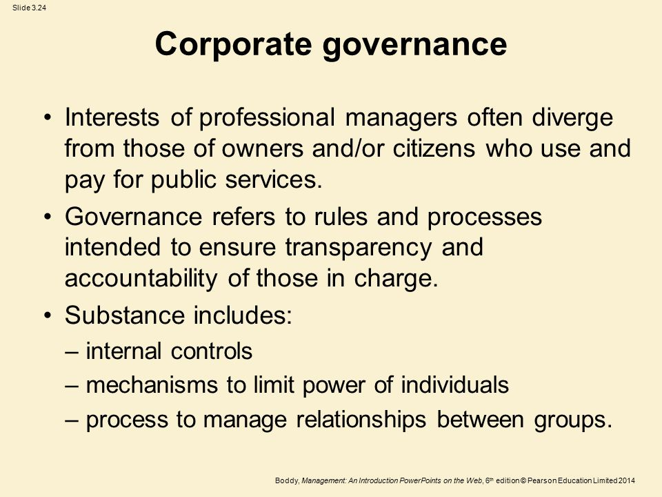 Corporate governance Interests of professional managers often diverge from those of owners and/or citizens who use and pay for public services.